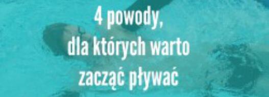 4 powody, dla których warto zacząć pływać